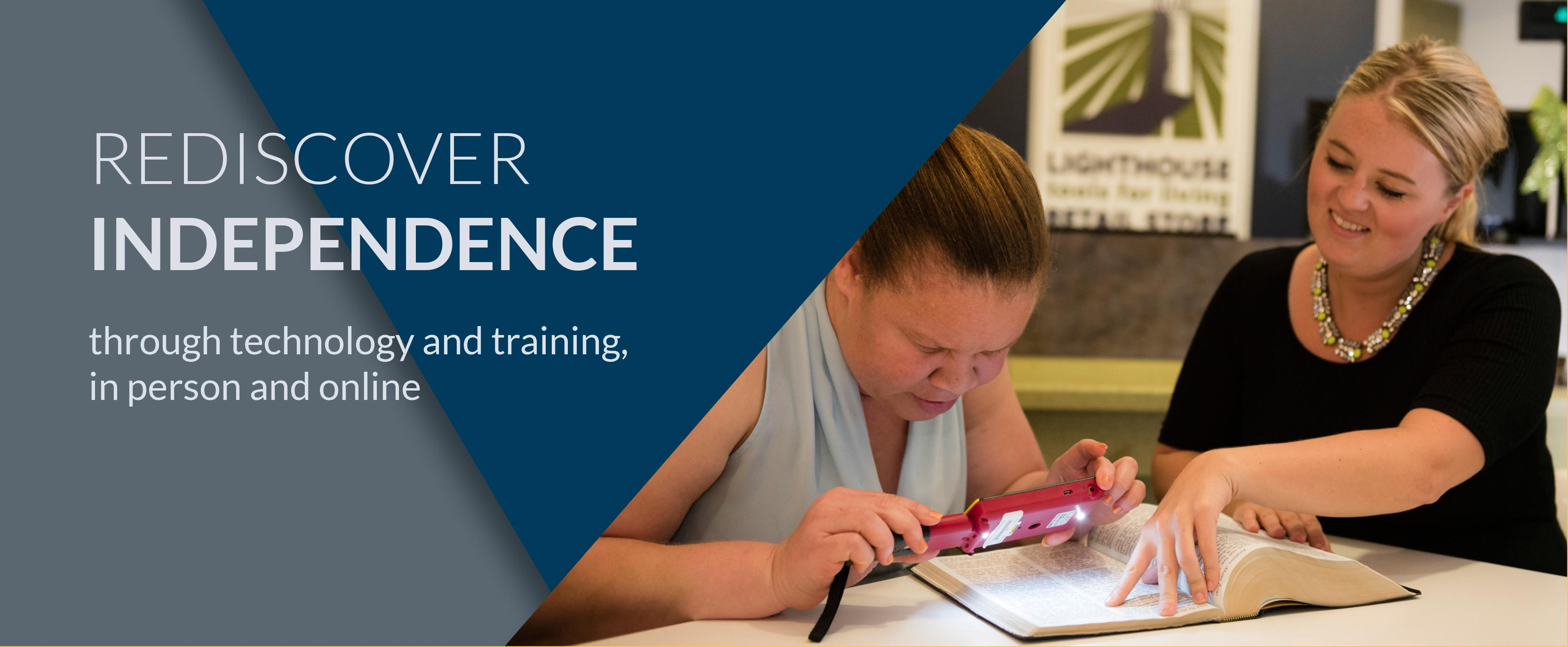 Rediscover independence through technology and training, in person and online